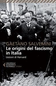 Libro Le origini del fascismo in Italia. Lezioni di Harvard Gaetano Salvemini