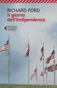 Libro Il giorno dell'indipendenza Richard Ford