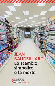 Libro Lo scambio simbolico e la morte Jean Baudrillard
