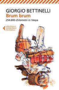 Foto Cover di Brum brum. 254.000 chilometri in Vespa, Libro di Giorgio Bettinelli, edito da Feltrinelli