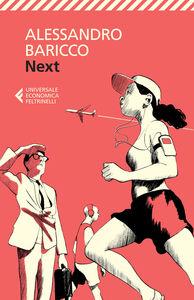 Foto Cover di Next. Piccolo libro sulla globalizzazione e sul mondo che verrà, Libro di Alessandro Baricco, edito da Feltrinelli
