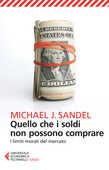 Libro Quello che i soldi non possono comprare. I limiti morali del mercato Michael J. Sandel