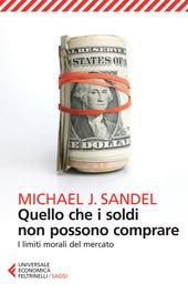 Quello che i soldi non possono comprare. I limiti morali del mercato