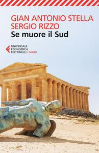 Se muore il Sud - Gian Antonio Stella,Sergio Rizzo - copertina