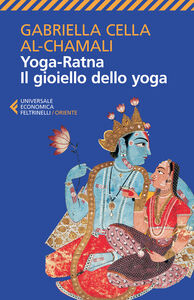 Foto Cover di Yoga-ratna. Il gioiello dello yoga, Libro di Gabriella Cella Al-Chamali, edito da Feltrinelli