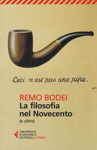 Libro La filosofia nel Novecento (e oltre) Remo Bodei