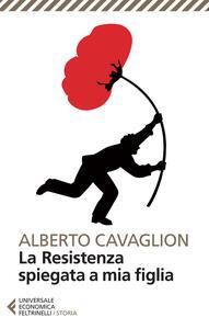La Resistenza spiegata a mia figlia - Alberto Cavaglion - copertina