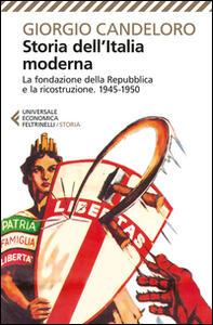 Storia dell'Italia moderna. Vol. 11: La fondazione della Repubblica e la ricostruzione (1945-1950). - Giorgio Candeloro - copertina