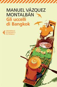 Gli uccelli di Bangkok - Manuel Vázquez Montalbán - copertina