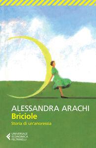 Libro Briciole. Storia di un'anoressia Alessandra Arachi