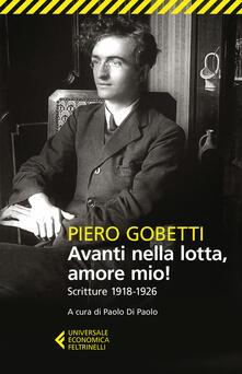 Ristorantezintonio.it Avanti nella lotta, amore mio! Scritture (1918-1926) Image