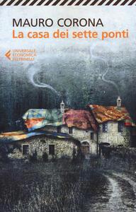 La casa dei sette ponti - Mauro Corona - copertina