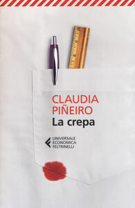 Foto Cover di La crepa, Libro di Claudia Piñeiro, edito da Feltrinelli