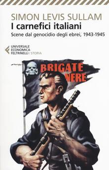 Listadelpopolo.it I carnefici italiani. Scene dal genocidio degli ebrei, 1943-1945 Image