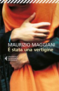 Libro È stata una vertigine Maurizio Maggiani