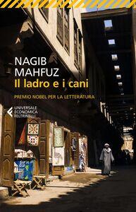 Foto Cover di Il ladro e i cani, Libro di Nagib Mahfuz, edito da Feltrinelli