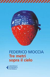 Libro Tre metri sopra il cielo Federico Moccia