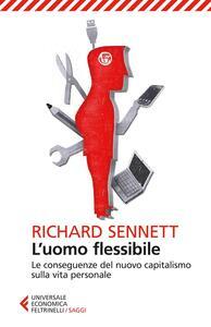 L' uomo flessibile. Le conseguenze del nuovo capitalismo sulla vita personale