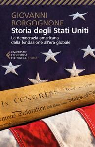 Storia degli Stati Uniti. La democrazia americana dalla fondazione all'era globale - Giovanni Borgognone - copertina
