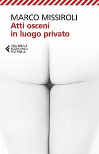 Atti osceni in luogo privato - Missiroli Marco - wuz.it