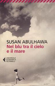 Libro Nel blu tra il cielo e il mare Susan Abulhawa