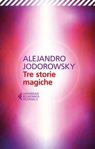 Libro Tre storie magiche Alejandro Jodorowsky