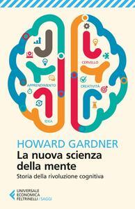 La nuova scienza della mente. Storia della rivoluzione cognitiva - Howard Gardner - copertina