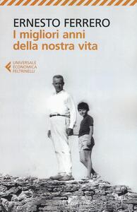 I migliori anni della nostra vita - Ernesto Ferrero - copertina