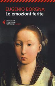 Libro Le emozioni ferite Eugenio Borgna