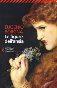 Libro Le figure dell'ansia Eugenio Borgna