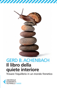 Libro Il libro della quiete interiore. Trovare l'equilibrio in un mondo frenetico Gerd B. Achenbach