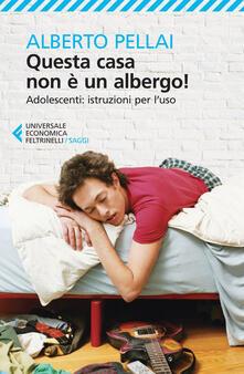 Lpgcsostenible.es Questa casa non è un albergo! Adolescenti: istruzioni per l'uso Image
