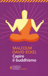 Libro Capire il buddhismo Malcolm D. Eckel