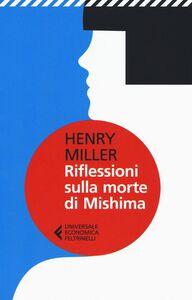 Libro Riflessioni sulla morte di Mishima Henry Miller