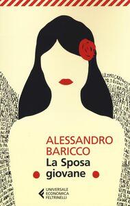 Foto Cover di La Sposa giovane, Libro di Alessandro Baricco, edito da Feltrinelli