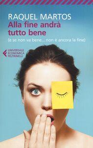 Foto Cover di Alla fine andrà tutto bene (e se non va bene... non è ancora la fine), Libro di Raquel Martos, edito da Feltrinelli