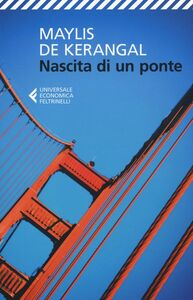 Libro Nascita di un ponte Maylis De Kerangal