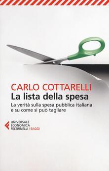 La lista della spesa. La verità sulla spesa pubblica italiana e su come si può tagliare - Carlo Cottarelli - copertina