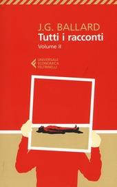 Tutti i racconti. Vol. 2: 1963-1968.