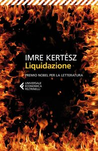 Foto Cover di Liquidazione, Libro di Imre Kertész, edito da Feltrinelli