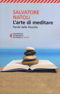 Libro L' arte di meditare. Parole della filosofia Salvatore Natoli