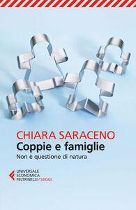 Libro Coppie e famiglie. Non è questione di natura Chiara Saraceno