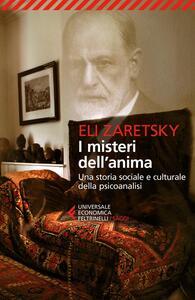 I misteri dell'anima. Una storia sociale e culturale della psicoanalisi - Eli Zaretsky - copertina