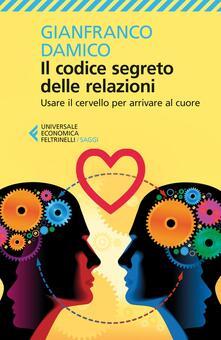 Fondazionesergioperlamusica.it Il Codice segreto delle relazioni. Usare il cervello per arrivare al cuore Image