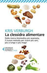 Libro La clessidra alimentare. Dalla ricerca biomedica più avanzata, il nuovo metodo per vivere più sani, più a lungo, più magri Kris Verburgh
