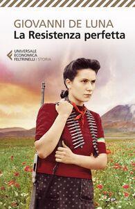 Libro La Resistenza perfetta Giovanni De Luna