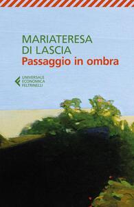 Passaggio in ombra - Mariateresa Di Lascia - copertina