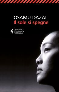 Foto Cover di Il sole si spegne, Libro di Osamu Dazai, edito da Feltrinelli
