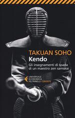 Kendo. Gli insegnamenti di spada di un maestro zen samurai