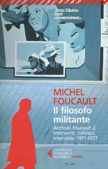 Listadelpopolo.it Il filosofo militante. Archivio Foucault. Vol. 2: Interventi, colloqui, interviste. 1971-1977. Image